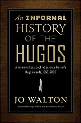 An Informal History of the Hugos by Jo Walton – The Frumious