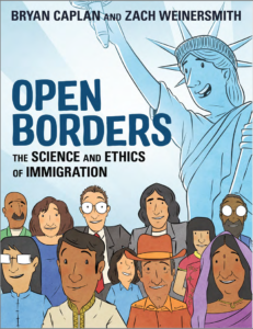 Open Borders: The Science And Ethics Of Immigration by Bryan Caplan & Zach Weinersmith